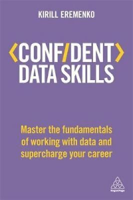Confident Data Skills Master the Fundamentals of Working with D... 9780749481544