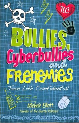 Teen Life Confidential: Bullies, Cyberbullies and Frenemies 9780750272148