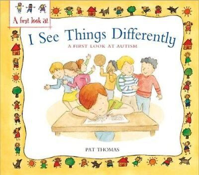 A First Look At: Autism: I See Things Differently by Pat Thomas 9780750289481