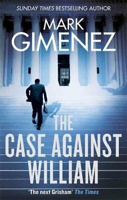 The Case Against William by Mark Gimenez (Paperback, 2016)