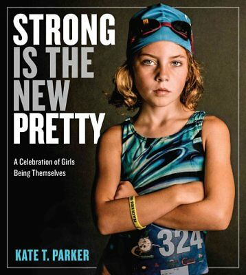 Strong Is the New Pretty by Kate Parker (Paperback, 2017)