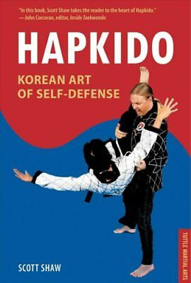 Hapkido, Korean Art of Self-Defense: Tuttle Martial Arts by Scott Shaw...