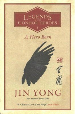 A Hero Born: Volume I: The Condor Heroes by Jin Yong (Paperback, 2017)