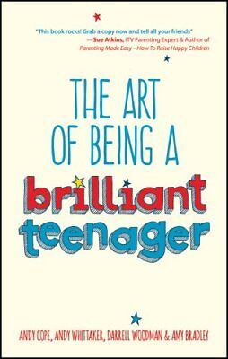 The Art of Being a Brilliant Teenager by Andy Cope 9780857085788
