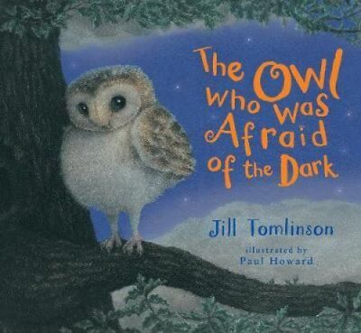 The Owl Who Was Afraid of the Dark by Jill Tomlinson 9781405201773