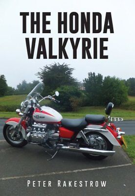The Honda Valkyrie by Peter Rakestrow (Paperback, 2017)