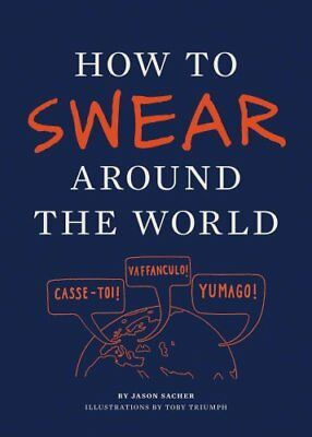 How to Swear Around the World by Toby Triumph 9781452110875 (Paperback, 2012)