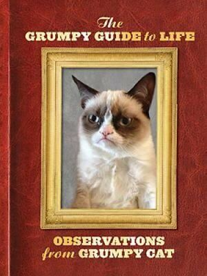 Grumpy Guide to Life : Observations from Grumpy Cat by Grumpy Cat 9781452134239