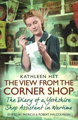 The View From the Corner Shop The Diary of a Yorkshire Shop Ass... 9781471154010