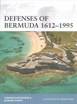Defenses of Bermuda 1612-1995 by Terrance McGovern 9781472825964