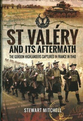 St Valery and its Aftermath: The Gordon Highlanders Captured in France in...