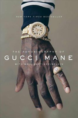 The Autobiography of Gucci Mane by Gucci Mane, Neil Martinez-Belkin...