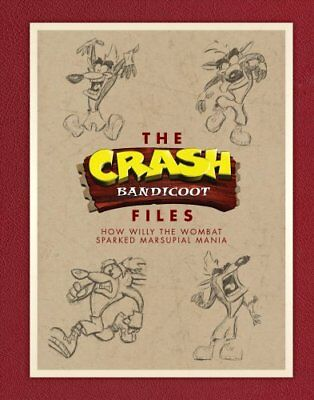 The Crash Bandicoot Files How Willy the Wombat Sparked Marsupia... 9781506706498