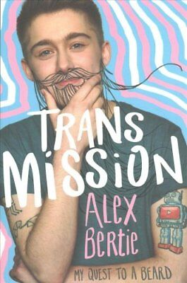 Trans Mission My Quest to a Beard by Alex Bertie 9781526360687 (Paperback, 2017)