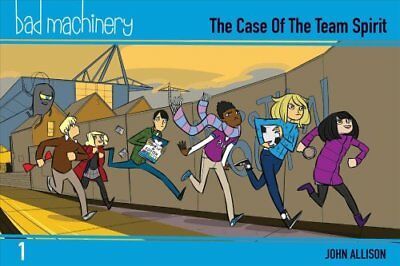 Bad Machinery Volume 1 - Pocket Edition: The Case of the Team Spirit by John...