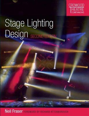 Stage Lighting Design Second Edition by Neil Fraser 9781785003677