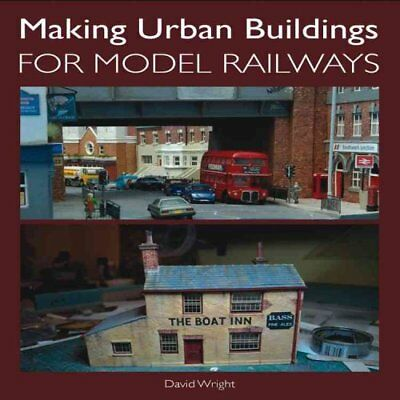 Making Urban Buildings for Model Railways by David Wright 9781847975683