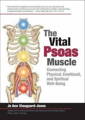 The Vital Psoas Muscle Connecting Physical, Emotional, and Spir... 9781905367245
