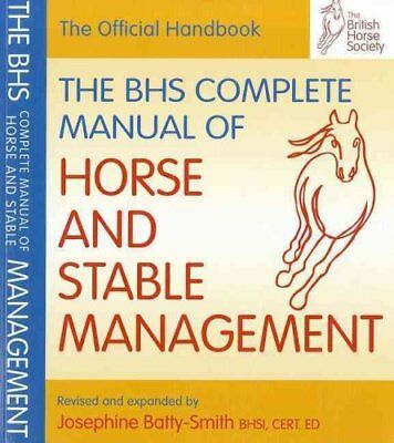 BHS Complete Manual of Horse and Stable Management by Islay Auty 9781905693184