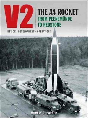V2 - The A4 Rocket from Peenemunde to Redstone by Murray Barber (Hardback, 2017)