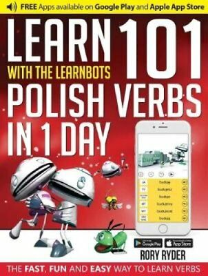 Learn 101 Polish Verbs in 1 Day with the Learnbots: The Fast, Fun and Easy...