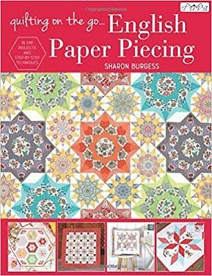 Quilting on the Go: English Paper Piecing by Sharon Burgess 9786059192224