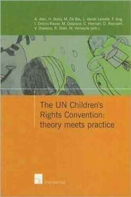 The UN Children's Rights Convention: Theory Meets Practice by Intersentia...