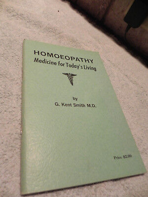 (1) Homoeopathy Medicine For Today's Living By G. Kent Smith M.d.