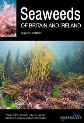 Seaweeds of Britain and Ireland by Francis Bunker 9780995567337