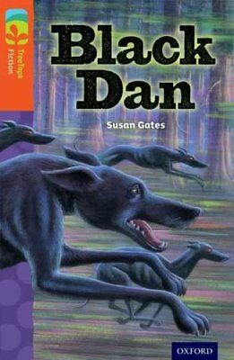 Oxford Reading Tree TreeTops Fiction: Level 13 More Pack A: Black Dan by...