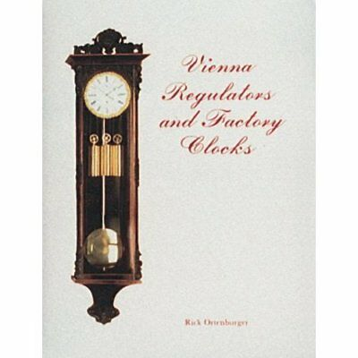 Vienna Regulator Clocks - Hardcover NEW Ortenburger, R. 1999-01-06