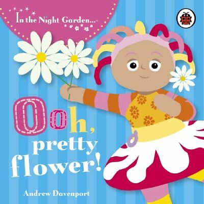 "(Good)-Ooh, Pretty Flower!: Story 2 (""In the Night Garden"") (Board book)-BBC-140"