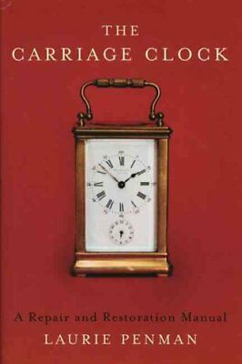 The Carriage Clock A Repair and Restoration Manual 9780719803109