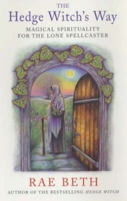 The Hedge Witch's Way Magical Spirituality for the Lone Spellca... 9780709073833