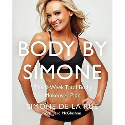 Body by Simone: The 8-Week Total Body Makeover Plan - Hardcover NEW De La Rue Si