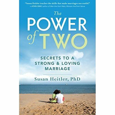 The Power of Two: Secrets of a Strong and Loving Marria - Paperback NEW Heitler,