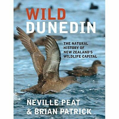 WILD DUNEDIN - Paperback NEW PEAT N (Author) 2014-01-01