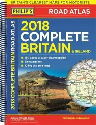 Philip's 2018 Complete Road Atlas Britain and Ireland - Spiral ... 9781849074575