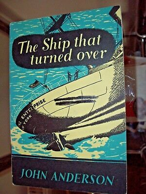 Vintage 1958 The Ship That Turned Over - By John Anderson - Harrap Published