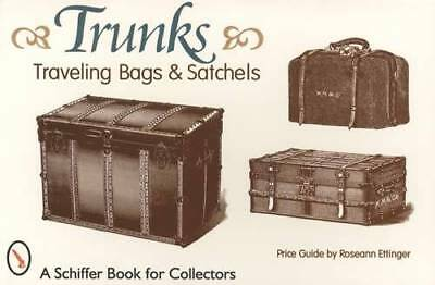 Vintage Steamer Trunk, Suitcases, Travel Boxes & Satchels Collector ID Guide