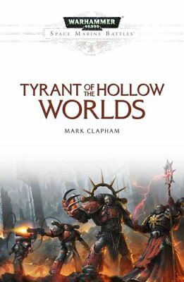 Tyrant of the Hollow Worlds by Mark Clapham 9781784965389 (Paperback, 2017)