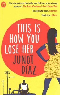 This Is How You Lose Her by Junot Diaz 9780571294213 (Paperback, 2013)