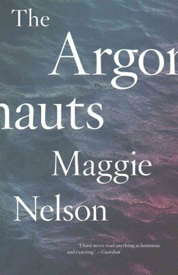 The Argonauts by Maggie Nelson 9780993414916 (Paperback, 2016)