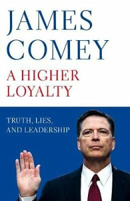 A Higher Loyalty Truth, Lies, and Leadership by James Comey 9781529000825