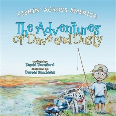 The Adventures of Dave and Dusty: Fishin' Across America (Paperback or Softback)