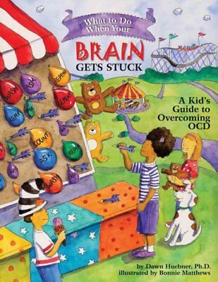 What to Do When Your Brain Gets Stuck A Kid's Guide to Overcomi... 9781591478058