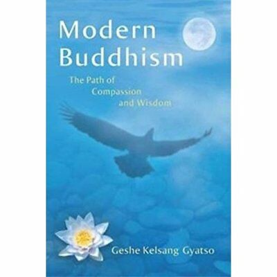 Modern Buddhism: The Path of Compassion and Wisdom - Hardcover NEW Gyatso, Geshe