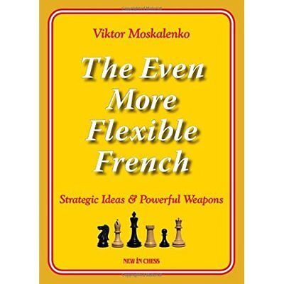 The Even More Flexible French: Strategic Ideas & Powerf - Paperback NEW Moskalen