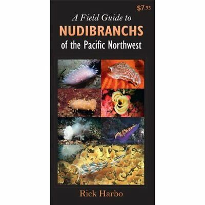 A Field Guide to Nudibranchs of the Pacific Northwest - Pamphlet NEW Harbo, Rick