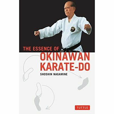 The Essence of Okinawan Karate-do - Paperback NEW Nagamine, Shosh 1998-11-27